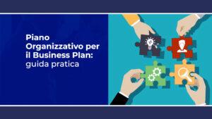processo di creazione del piano organizzativo per il business plan
