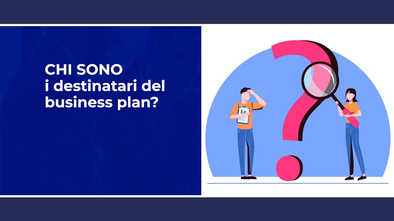 Chi sono i destinatari del business plan in sintesi